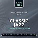 Original Dixieland Jazz Band Classic Jazz - The World's Greatest Jazz Collection 1917-1932: Vol. 2