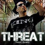 Threat Threat 2 Society