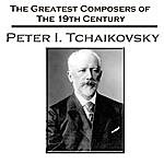 Amsterdam Concertgebouw Orchestra The Greatest Composers Of The 19th Century - Peter I. Tchaikovsky