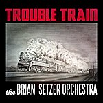 The Brian Setzer Orchestra Trouble Train (Single)