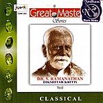 Dr. S. Ramanathan Great Masters - Dr.s.ramanathan - Dikshitar Kritis