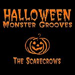 The Scarecrows Halloween Monster Grooves