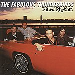 Fabulous Thunderbirds T-Bird Rhythm