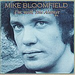 Michael Bloomfield I'm With You Always