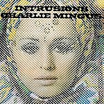 Charles Mingus Intrusions