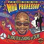 Mad Professor Audio Illusions Of Dub