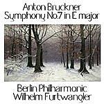 Anton Bruckner Anton Bruckner - Symphony No. 7 In E Major