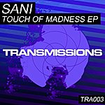 Sani Touch Of Madness