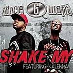 Three 6 Mafia Shake My (Single)(Featuring Kalenna)(Edited)
