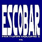 Escobar Mixtura, Vol. 1