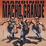 Mandingo Macho Grande