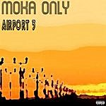 Moka Only Airport 3