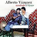Alberto Vazquez Recordando A Mexico
