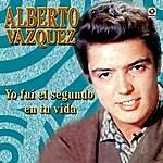 Alberto Vazquez Yo Fui El Segundo En Tu Vida