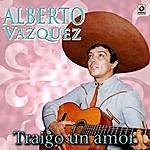 Alberto Vazquez Traigo Un Amor