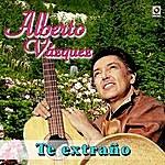 Alberto Vazquez Te Extrañe