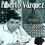 Alberto Vazquez Murio La Flor