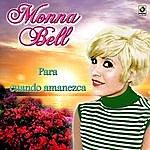 Monna Bell Para Cuando Amanezca