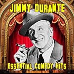 Jimmy Durante Essential Comedy Hits