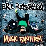 Eric Roberson Music Fan First