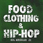 Sol Messiah Food, Clothing, & Hip-Hop