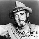Don Williams 30 Classic Tracks