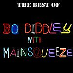 Bo Diddley The Best Of Bo Diddley With Mainsqueeze
