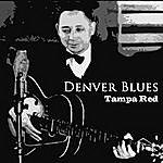 Tampa Red Denver Blues