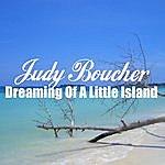 Judy Boucher Dreaming Of A Little Island