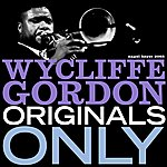 Wycliffe Gordon Originals Only (Extended)