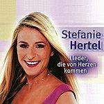 Stefanie Hertel Lieder, Die Von Herzen Kommen