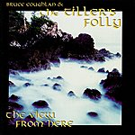 Tiller's Folly The View From Here