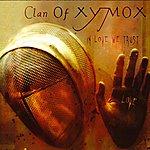 Clan Of Xymox In Love We Trust
