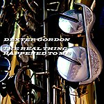 Dexter Gordon The Real Thing Happened To Me