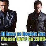 DJ Ross Please Don't Go 2009