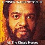 Grover Washington, Jr. All The King's Horses