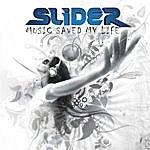 Slider Music Saved My Life