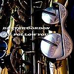 Dexter Gordon I'll Follow You