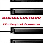 Michel Legrand The Legend Sessions