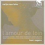 Kent Nagano Kaija Saariaho: L'amour De Loin