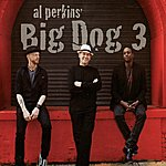 Al Perkins Al Perkins' Big Dog 3