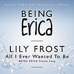 Lily Frost All I Ever Wanted (Being Erica Theme Song)(Single)