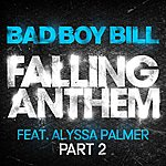Bad Boy Bill Falling Anthem Part 2