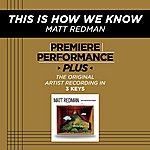 Matt Redman This Is How We Know (Premiere Performance Plus Track)