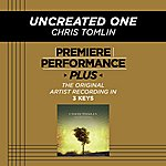 Chris Tomlin Uncreated One (Premiere Performance Plus Track)