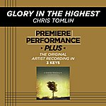 Chris Tomlin Glory In The Highest (Premiere Performance Plus Track)