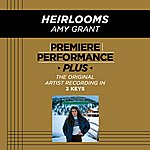 Amy Grant Heirlooms (Premiere Performance Plus Track)