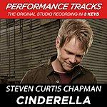 Steven Curtis Chapman Cinderella (Premiere Performance Plus Track)