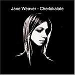Jane Weaver Cherlokalate