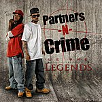 Partners N Crime We Are Legends (Edited)